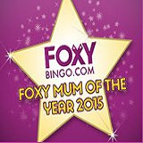 Foxy Bingo's Mum of the Year Competition
