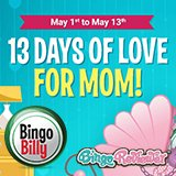 Celebrate Mother's Day at Bingo Billy
