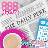 Get Daily Perks To Boost Balance On 888 Ladies Bingo